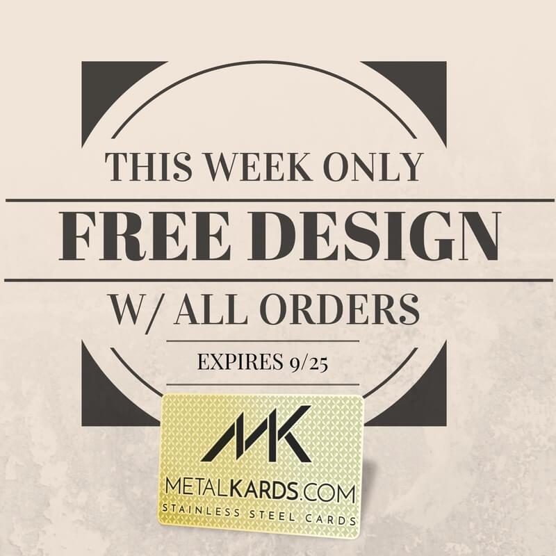 This week only Free Metal Card Design